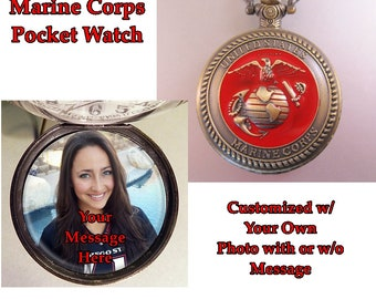 Custom Made Marine Corps Pocket Watch with Personalized Photo with or w/o Message