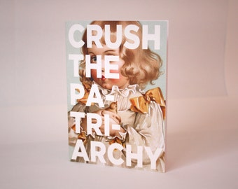 Greeting card : Crush the patriarchy.