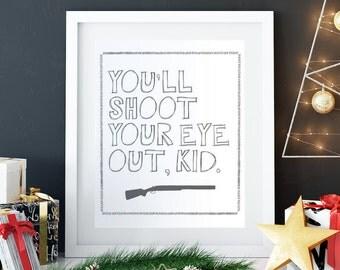 Christmas Printable You'll Shoot Your Eye Out ★ Christmas Story Printable Christmas Art
