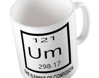 121 UM 298.17-The element of CONFUSION MUG