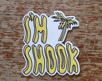 I'm Shook Sticker
