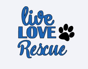 Rescue Dog Decal - Rescue Cat Decal - Live Love Rescue Decal - Rescue Decal