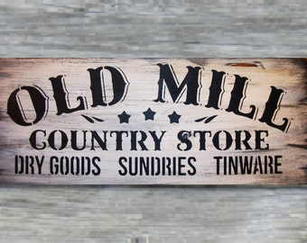 OLD MILL country store primitive sign