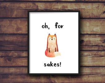 Oh for fox sakes digital print