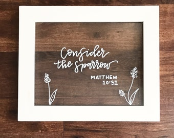READY TO SHIP | Consider the Sparrow Glass Sign | Glass Framed Sign | Hand Lettered Sign