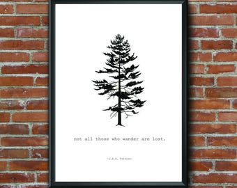 Not All Those Who Wander Are Lost, Wander, Wanderlust, J.R.R Tolkien, Quote Art, Tree, Home Art, Home Decor, Wall Art, Black and White