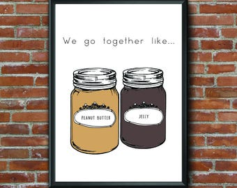 Peanut Butter and Jelly, I Love you, Love, Valentines Day, Valentines Day Print, Love Print, Love Quote, Valentines Day Gift, Home Decor