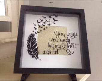 Your wings were ready but my heart was not - Black Rustic Frame Shadow Box