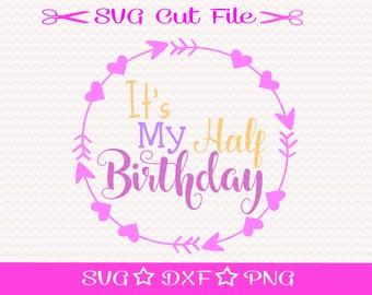Half Birthday SVG File / SVG Cutting File for Silhouette / Happy Birthday SVG / Little Girl Birthday Svg / Birthday Cupcake svg