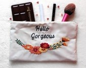Embroided Pouch With Quote,Hello Gorgeous Makeup Bag Gift Idea,Bridesmaid Gift,Holiday Gift,Toiletry Bag,Quote Bag,Gift For Her