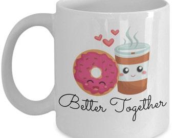 Love Friendship Mug - Better Together Coffee and Donuts - 11 oz Gift Mug
