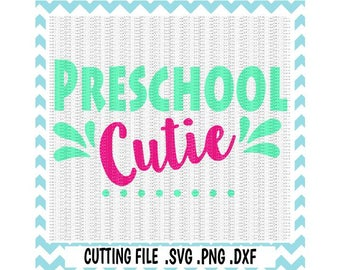 Preschool Cutie SVG,  First Day of Preschool, First Day of PreK, Svg-Dxf-Png-Fcm, Cut Files For Silhouette Cameo/ Cricut, Svg Download.
