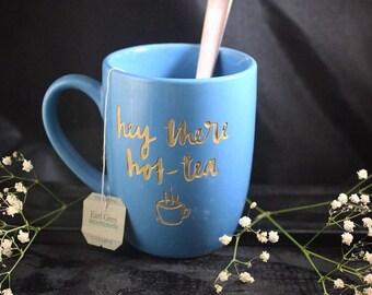 Hey There Hot-Tea Engraved Mug - Ceramic Mug - Tea Mug