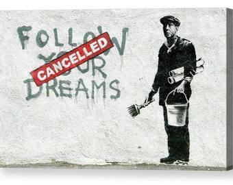 "Banksy ""Follow your Dreams - Cancelled"" Canvas Box Art A4, A3, A2, A1 ++"