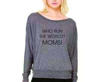 Custom for Jenny - Who Run The World? Moms! Flowy off the shoulder long sleeve tee