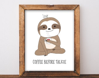 Coffee Before Talkie Print - Sloth Print - Sloth Art - Coffee Quote Print - Sloth Decor - Sloth Wall Art - Sloths - Instant Download 8x10