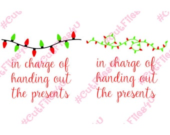 Christmas Lights Girl Boy Women Men In Charge of Handing Out the Presents: SVG, PNG cut files for Silhouette, Cricut using vinyl, HTV, paint
