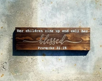 Proverbs 31:28 Wood Sign, Hand-Painted, Farmhouse Style, Rustic Home Decor, Inspirational