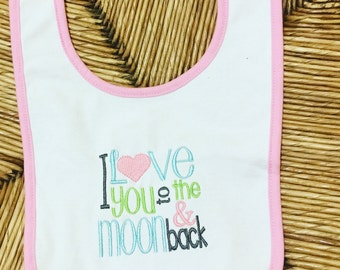 Baby girl bib. Baby bibs. I love you to the moon and back baby bib. Quick ship baby gift.