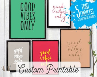 Good Vibes Only PRINTABLE Poster Print | Motivational Wall Art | Inspirational Room Decor | Choose a colour and Font!
