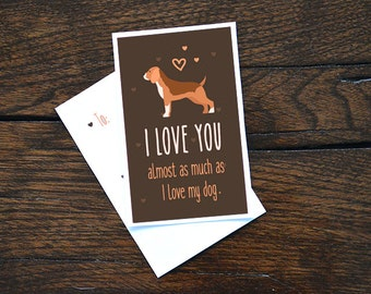 """Beagle Card Instant Download- """"I love you almost as much as I love my dog"""" - A fun printable dog card for Valentines Day or any other day!"""