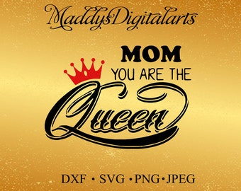 MOM You are the Queen svg, Mother's Day svg, Kids T-shirt Svg, Vinyl cutting file  Silhouette Cameo Designer Edition , Svg Wall Sticker