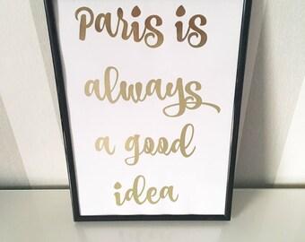 A4 foil print- Paris is always a good idea