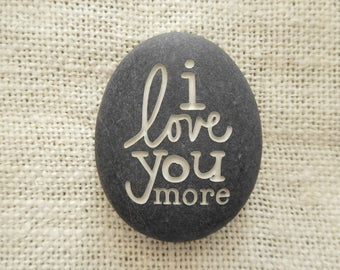 I love you more - Mothers gift - Dad gift - Engraved stones - Personalized gift- Wedding gift - Gift for her - Gift for him - Unique Gift