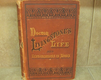 Doctor Livingstone's Life and Explorations in Africa- 1875