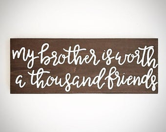 Custom Wood Sign - My Brother / Sister Is Worth A Thousand Friends - Customizable Handlettered 20x7.5 Wooden Sign Gift - Custom Wood Signs