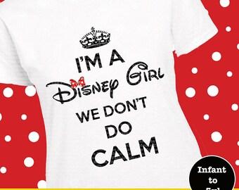 I'm A Disney Girl Shirt, Disney Stay Calm Shirt