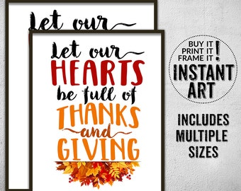 Let our hearts be full of thanks and giving typography print • thanksgiving holiday wall art • thanks giving printable •  home holiday decor