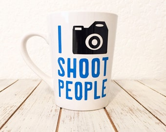 I Shoot People Coffee Mug - Social Media Lover Gift - Funny Coffee Mugs - Mugs with Sayings - Snapchat Addict Gift - Gifts For Her - Sister
