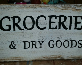 Pantry Sign, Hand Painted, Groceries &Dry Goods, Farmhouse, Rustic, Barn Wood