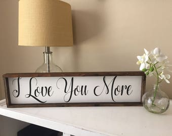 I love you more sign, wedding decor,  wood sign.  custom sign, love sign decor, outdoor decor, baby room decor, nursery sign