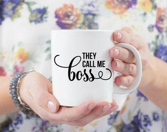 They Call Me Boss Mug | Girl Boss Coffee Cup | Office Work Coworker Gift | Funny Mug | Ladyboss Mug Girlboss Mug | Motivational Quote Mug