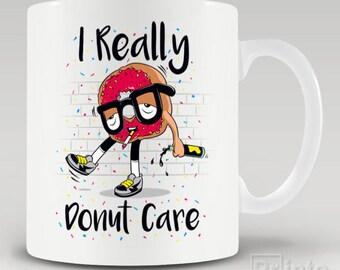 Funny novelty coffee mug I Really Donut Care