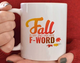 Fall mug/fall decor/fall is my second favorite f word/autumn coffee mug/fall coffee mug/pumpkin mug/halloween decor/fall leaves/autumn gift