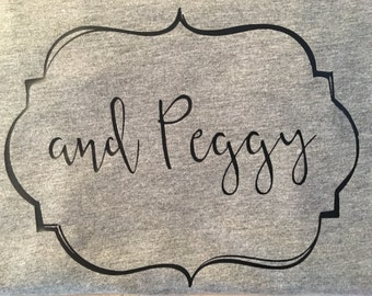 and PEGGY: a Hamilton lyric tee shirt