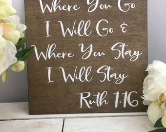 "Where You Go I Will Go & Where You Stay I Will Stay Farmhouse Rustic Sign--12""x12"" Distressed Lettering Rustic Wedding Prop Sign-Country Wed"