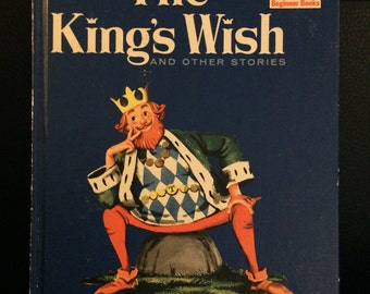The King's Wish and Other Stories by Benjamin Elkin. Illustrated by Leonard Shortall 1960/I Can Read It All By Myself Beginner Books