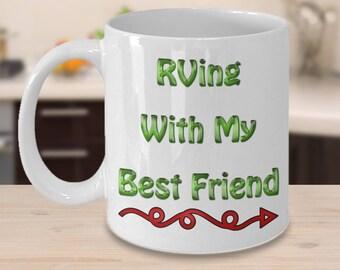 RV Coffee Cup - RVing With My Best Friend ----> Mug