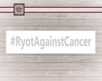 Ryot Against Cancer Decal #RyotAgainstCancer 20% off