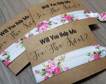 Will You Help Me Tie The Knot Hair Tie Favors | Bachelorette Party Favors | Bridesmaid Proposal | Floral Hair Tie Favors