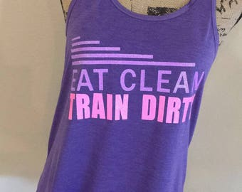Womens Eat Clean Train Dirty workout/yoga/fitness/gym racerback tank top.