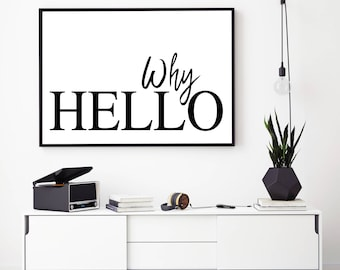 Why Hello PRINT, Landscape, Typography Poster, Why Hello Poster, Scandinavian Print, Wall Art, Inspirational Quote, Black And White