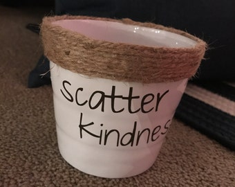 Scatter Kindness Flower Pot, Indoor Planter