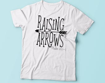 Raising Arrows T-Shirt - Women's Shirt - Mom Shirt