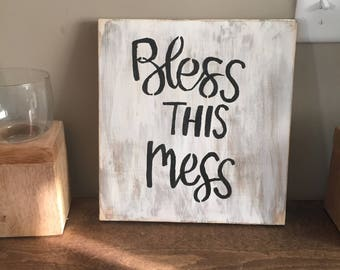 White bless this mess sign