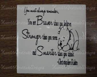 "Drink Coaster - ""You Are Braver Than You Believe"" Winnie the Pooh"